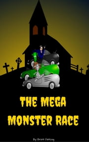 The Mega Monster Race ebook by Brett DeHoag