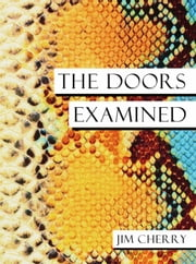 The Doors Examined ebook by Jim Cherry