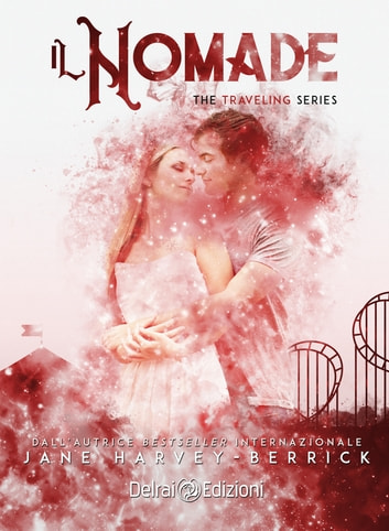 Il nomade - The Traveling Series 3 eBook by Jane Harvey-Berrick
