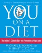 You: On a Diet: The Insider's Guide to Easy and Permanent Weight Loss ebook by Michael F. Roizen, Mehmet C. Oz