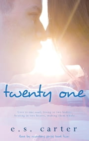 Twenty One - Love By Numbers, #2 ebook by E.S. Carter