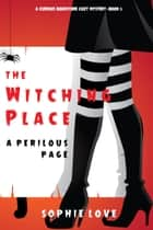 The Witching Place: A Perilous Page (A Curious Bookstore Cozy Mystery—Book 3) ebook by Sophie Love