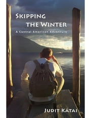 Skipping the Winter ebook by Judit Kátai