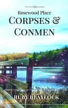 Corpses & Conmen - Rosewood Place Mysteries, #2 ebook by Ruby Blaylock