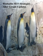 Workable SEO Strategies After Google Updates ebook by V.T.