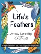 Life'S Feathers ebook by S. Finelli