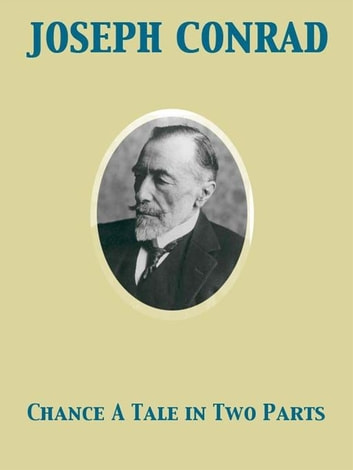 Chance A Tale in Two Parts ebook by Joseph Conrad