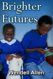 Brighter Futures ebook by Kobo.Web.Store.Products.Fields.ContributorFieldViewModel