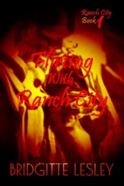 Flirting With Ranch City (Ranch City Book 1) ebook by Bridgitte Lesley