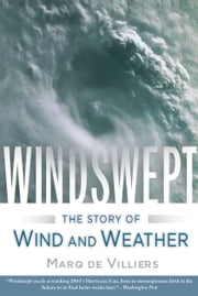 Windswept - The Story of Wind and Weather ebook by Marq de Villiers