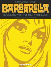 Barbarella #2 : Book 2: The Wrath of the Minute-Eater ebook by Jean-Claude Forest,Kelly Sue DeConnick
