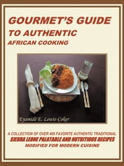 GOURMET'S GUIDE TO AUTHENTIC AFRICAN COOKING ebook by Lewis-Coker, Eyamidé E.