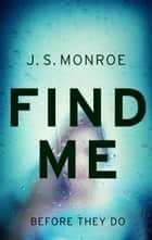 Find Me - A gripping thriller with a twist you won't see coming ebook by