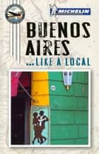 Michelin Buenos Aires ebook by Peter Greenberg,Michelin