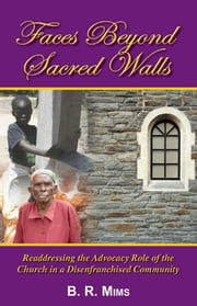 Faces Beyond Sacred Walls ebook by B. R. Mims