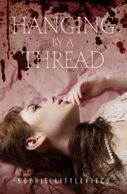 Hanging by a Thread ebook by Sophie Littlefield