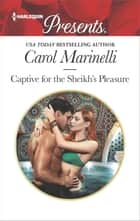 Captive for the Sheikh's Pleasure 電子書籍 by Carol Marinelli