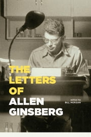 The Letters of Allen Ginsberg ebook by Allen Ginsberg,Bill Morgan