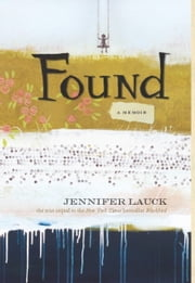 Found - A Memoir ebook by Jennifer Lauck