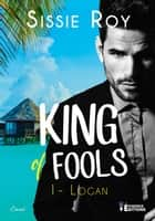 Logan - King of fools, T1 ebook by