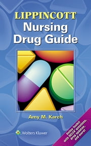 Lippincott Nursing Drug Guide ebook by Amy Karch
