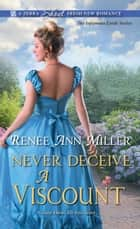 Never Deceive a Viscount ebook by Renee Ann Miller