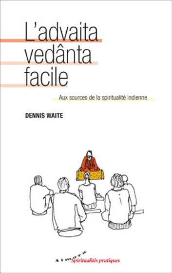 L'advaita vedanta facile ebook by Dennis Waite