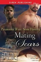 Mating Scars ebook by Shea Balik