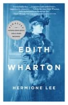 Edith Wharton ebook by Hermione Lee