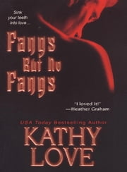 Fangs But No Fangs ebook by Kathy Love