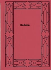 Holbein ebook by S. L. Bensusan