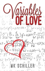 Variables of Love ebook by M.K. Schiller