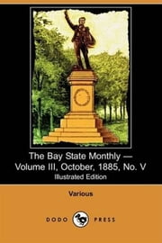 The Bay State Monthly, Volume 3, No. 5 ebook by Various