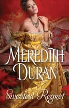 Sweetest Regret eBook par Meredith Duran