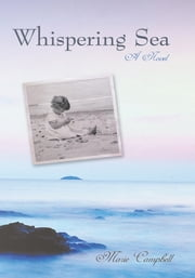 Whispering Sea - A Novel ebook by Marie Campbell