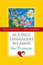 As cinco linguagens do amor das crianças ebook by Gary Chapman