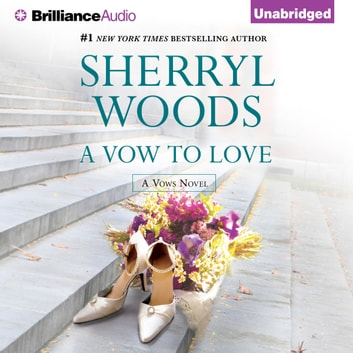 Vow to Love, A audiobook by Sherryl Woods