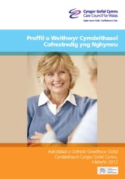 Profile of registered social workers in Wales ebook by Care Council  for Wales,Cyngor Gofal Cymru