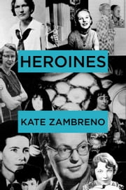 Heroines ebook by Kate Zambreno