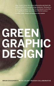 Green Graphic Design ebook by Celery Design Collaborative,Brian Dougherty