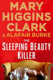 The Sleeping Beauty Killer ebook by Mary Higgins Clark,Alafair Burke