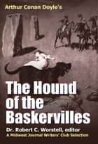 Arthur Conan Doyle's The Hound of the Baskervilles ebook by Dr. Robert C. Worstell,Midwest Journal Writers' Club,Arthur Conan Doyle