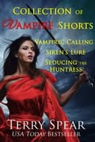 Collection of Vampire Shorts ebook by Terry Spear