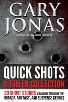 Quick Shots - A Killer Collection ebook by Gary Jonas