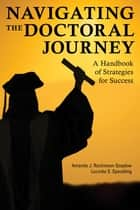 Navigating the Doctoral Journey ebook by Amanda J. Rockinson-Szapkiw,Lucinda S. Spaulding