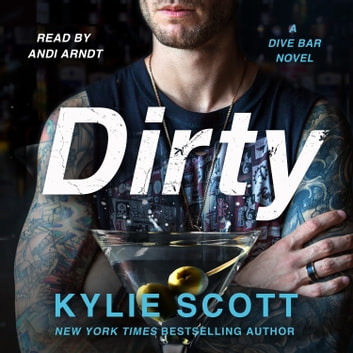 Dirty - A Dive Bar Novel audiobook by Kylie Scott