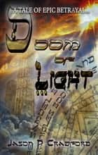 Doom of Light: A Tale of Epic Betrayal ebook by Jason P. Crawford