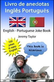 Livro de anedotas Inglês Português 1 (English Portuguese Joke Book 1) ebook by Jeremy Taylor