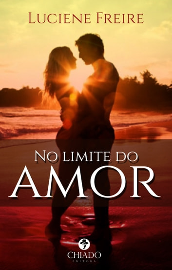 No Limite do Amor ebook by Luciene Freire