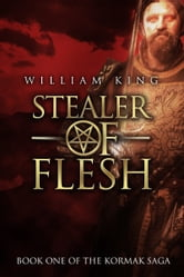 Stealer of Flesh (Kormak Book One) ebook by William King
